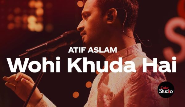 "Coke studio season 12 Atif Aslam ""Wohi khuda Hai"""